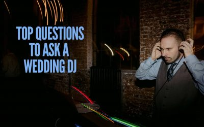 Questions To Ask A Wedding DJ, From A Wedding DJ