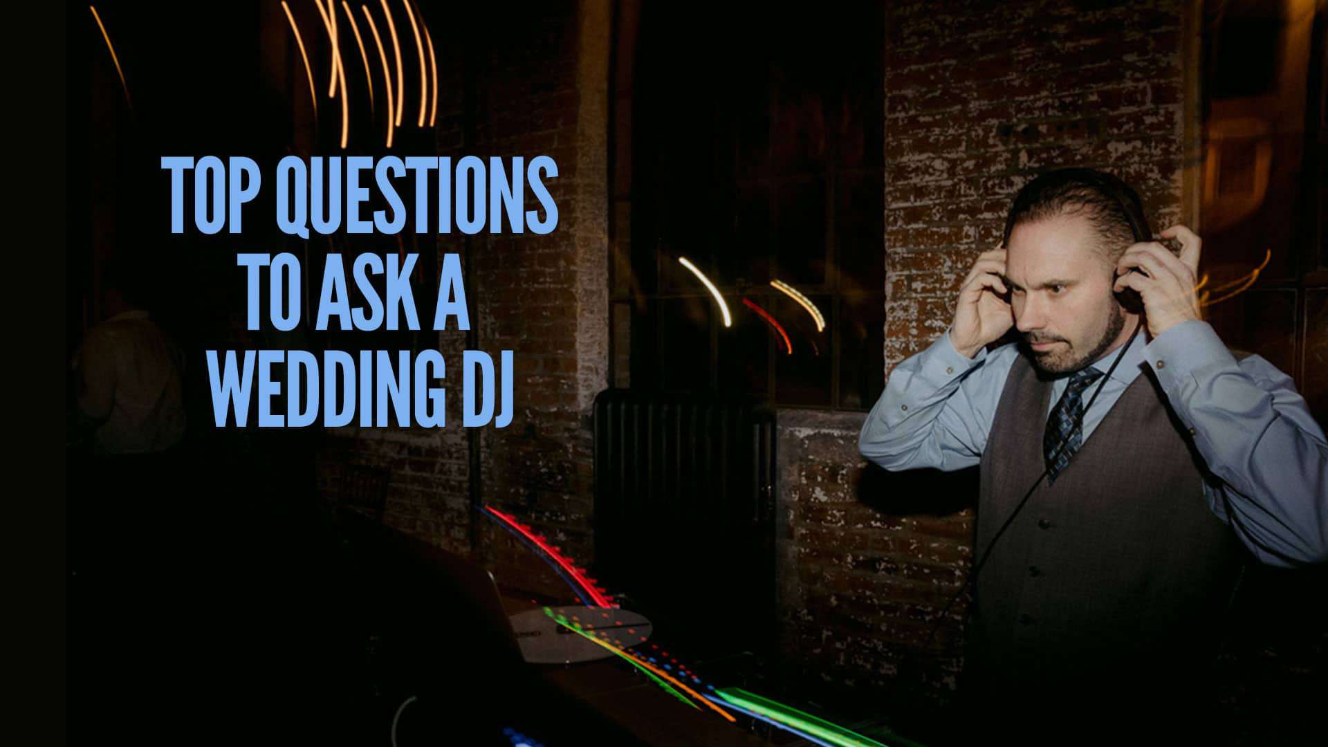 Top Questions To Ask A Wedding DJ