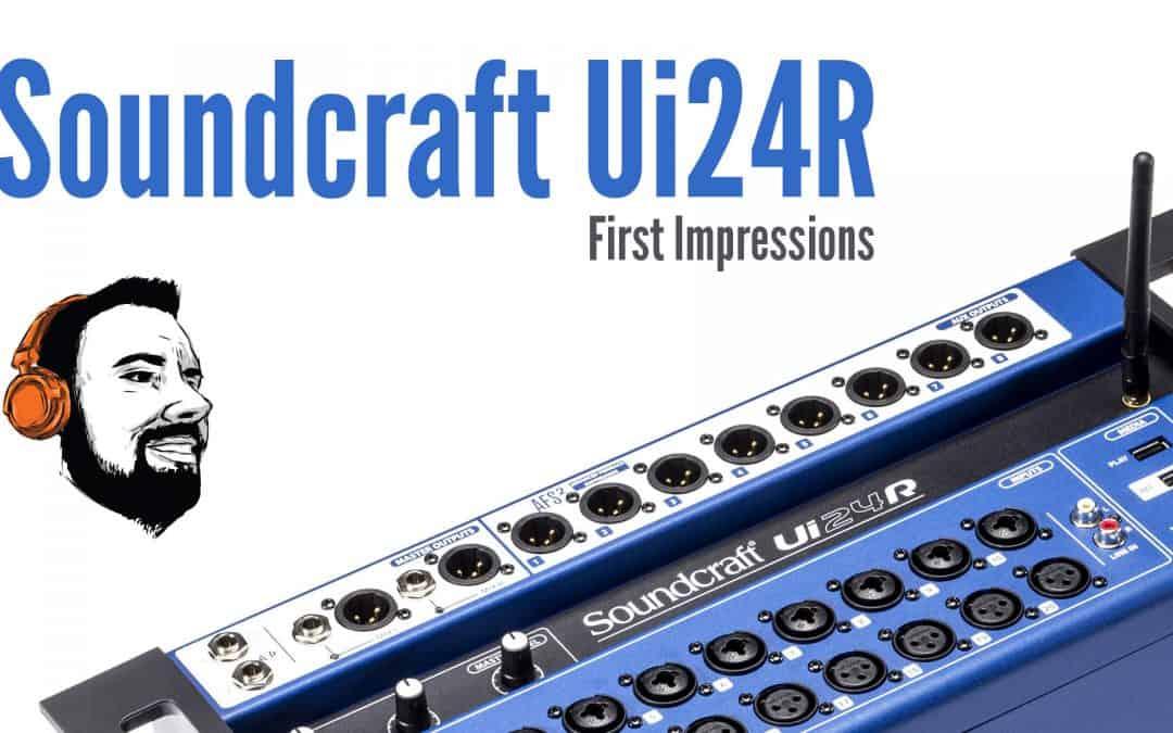 Soundcraft Ui24R Review For Mobile DJs