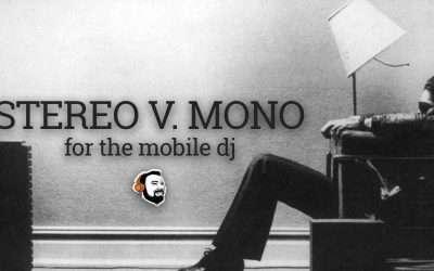 Stereo v. Mono for the Mobile DJ