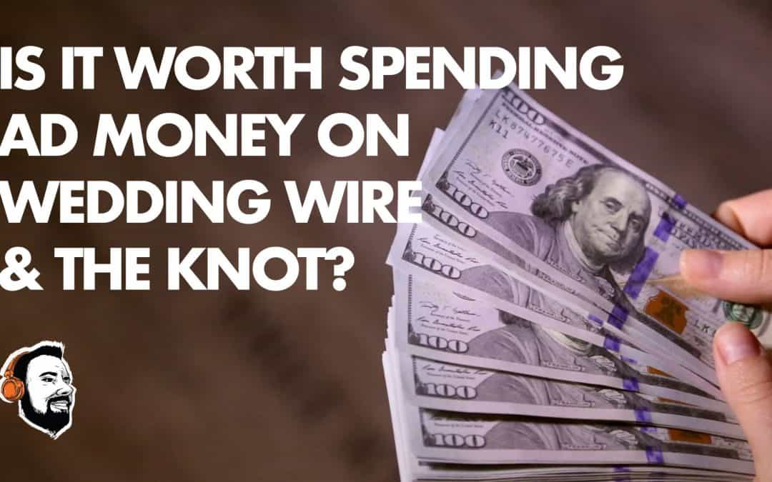 Wedding Wire and The Knot. Is It Worth It?