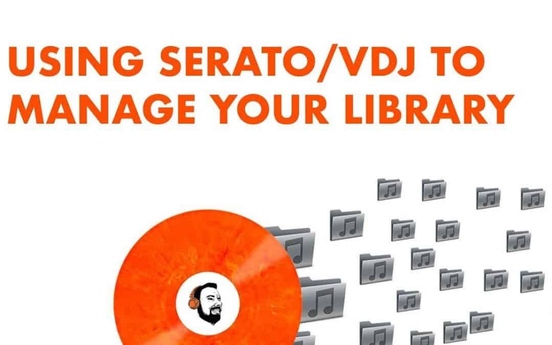 Using Serato/VDJ To Manage Music