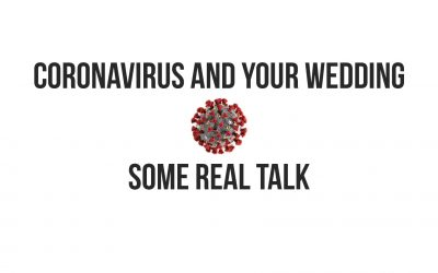 Coronavirus And Your Wedding. Some Real Talk.