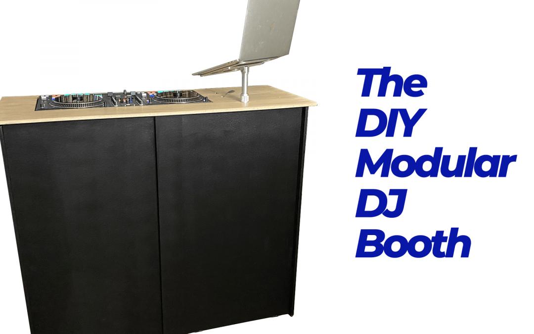 The DIY Modular DJ Booth